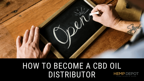 How to Become a CBD Oil Distributor