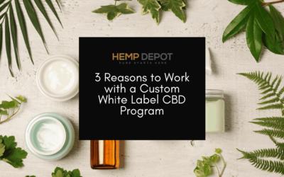 3 Reasons to Work with a Custom White Label CBD Program