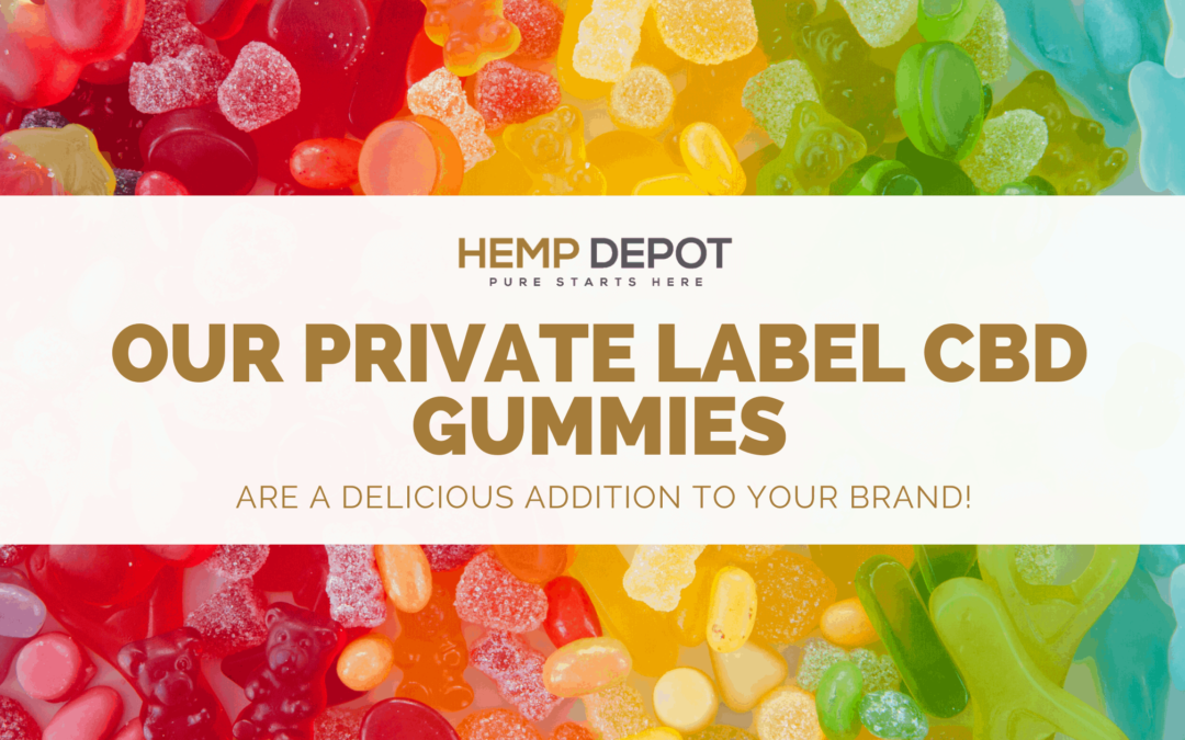 private label cbd gummies hemp depot