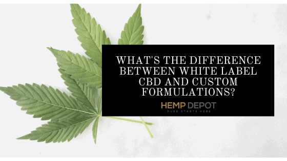 What's the Difference Between White Label CBD and Custom Formulations?